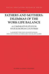 Fathers and Mothers: Dilemmas of the Work-Life Balance