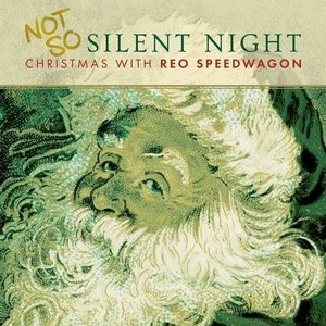 Not So Silent Night:Christmas with REO Speedwagon