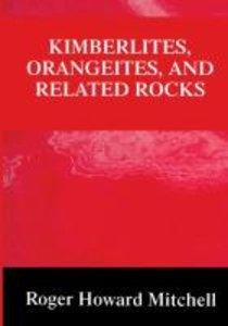 Kimberlites, Orangeites, and Related Rocks