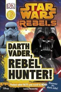 Star Wars: Rebels: Darth Vader, Rebel Hunter!