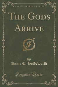 The Gods Arrive (Classic Reprint)
