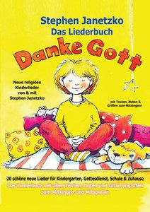 Danke Gott - 20 schöne neue Lieder für Kindergarten, Gottesdiens