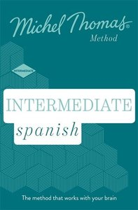 Intermediate Spanish (Learn Spanish with the Michel Thomas Metho