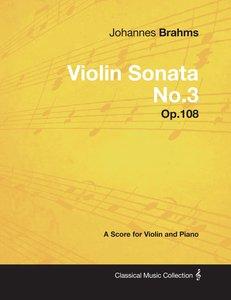 Johannes Brahms - Violin Sonata No.3 - Op.108 - A Score for Viol