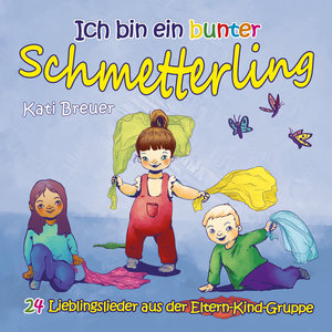 Ich bin ein bunter Schmetterling, 1 Audio-CD
