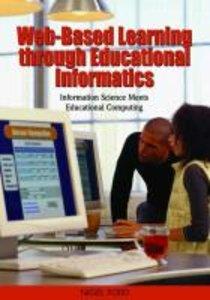 Web-Based Learning Through Educational Informatics: Information
