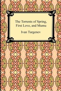 The Torrents of Spring, First Love, and Mumu
