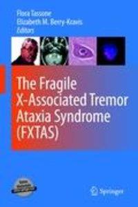 The Fragile X-Associated Tremor Ataxia Syndrome (FXTAS)