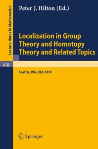 Localization in Group Theory and Homotopy Theory and Related Top