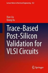 Trace-Based Post-Silicon Validation for VLSI Circuits
