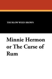 Minnie Hermon or the Curse of Rum