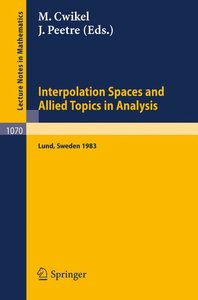 Interpolation Spaces and Allied Topics in Analysis