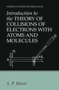 Introduction to the Theory of Collisions of Electrons with Atoms