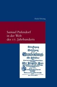 Samuel Pufendorf in der Welt des 17. Jahrhunderts