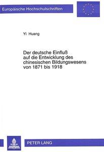 Der deutsche Einfluß auf die Entwicklung des chinesischen Bildun