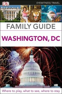 DK Eyewitness Travel Family Guide Washington, DC