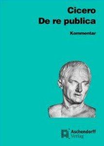De re publica. Kommentar. Vollständige Ausgabe
