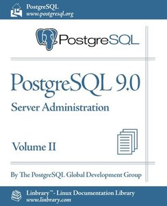 PostgreSQL 9.0 Official Documentation - Volume II. Server Admini