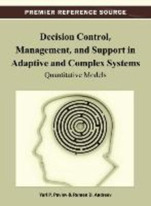 Decision Control, Management, and Support in Adaptive and Comple