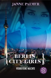 Berlin City Girls. Verbotene Nächte