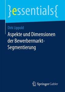 Aspekte und Dimensionen der Bewerbermarkt-Segmentierung