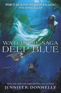 Waterfire Saga 01: Deep Blue