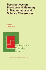 Perspectives on Practice and Meaning in Mathematics and Science
