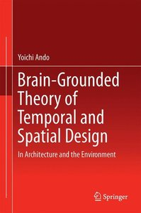 Brain-Grounded Theory of Temporal and Spatial Design