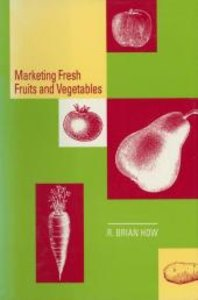 Marketing Fresh Fruits and Vegetables