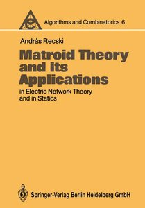 Matroid Theory and its Applications in Electric Network Theory a