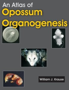 An Atlas of Opossum Organogenesis