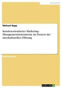 Kundenorientiertes Marketing - Managementinstrumente im Prozess