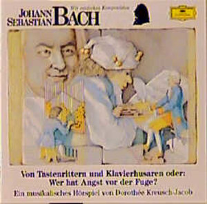 Johann Sebastian Bach. Von Tastenrittern und Klavierhusaren. CD
