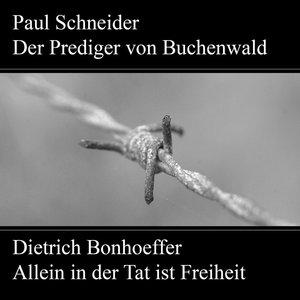 Paul Schneider,Martyrium und Mahnung