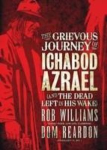 The Grievous Journey of Ichabod Azrael (and the Dead Left in His