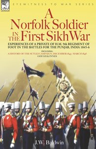 A Norfolk Soldier in the First Sikh War -A Private Soldier Tells