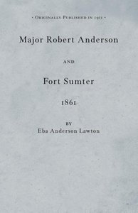 Major Robert Anderson at Fort Sumter