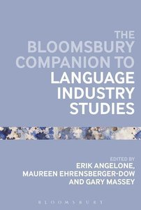 The Bloomsbury Companion to Language Industry Studies