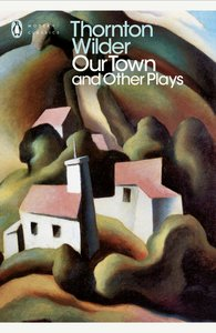 Our Town / The Skin of Our Teeth / The Matchmaker