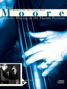 Melodic Playing In The Thumb Position. Kontrabass. Lehrbuch mit