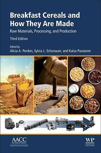 Breakfast Cereals and How They Are Made: Raw Materials, Processi