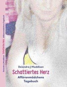 Schattiertes Herz - Affärenmädchens Tagebuch