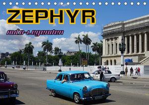 Auto-Legenden: ZEPHYR (Tischkalender 2019 DIN A5 quer)