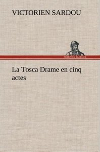 La Tosca Drame en cinq actes