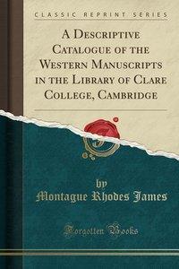 A Descriptive Catalogue of the Western Manuscripts in the Librar