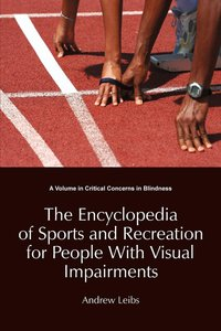 The Encyclopedia of Sports and Recreation for People with Visual
