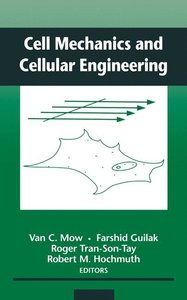 Cell Mechanics and Cellular Engineering