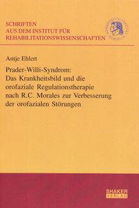 Prader-Willi-Syndrom: Das Krankheitsbild und die orofaziale Regu