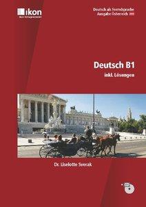 Deutsch B1 inkl. Lösungen und Audio-CD. Ausgabe Österreich
