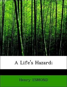 A Life's Hazard;